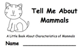 Tell Me About Mammals: A Little Book About Characteristics of Mammals