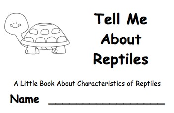 Tell Me About Reptiles:  A Little Book About Reptile Characteristics