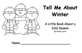 Tell Me About Winter A Little Book About a Cold Season