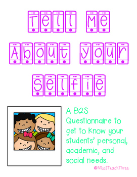 Tell Me About Your Selfie-- B2S Student Questionnaire