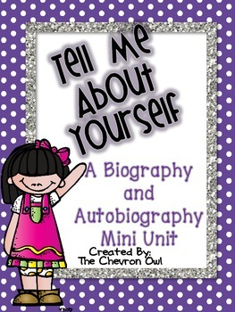 Tell Me About Yourself Biography and Autobiography Mini Unit