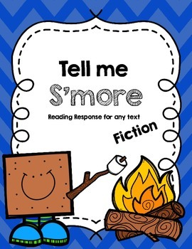 Tell Me S'More: Reading Response for any Fiction Text