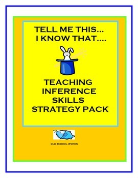 Inference Skills Strategy Pack:  Tell Me This... I Know That ...