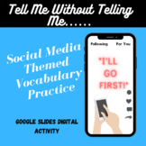 Tell Me Without Telling Me Social Media Themed Vocabulary Digital Activity