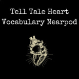 Tell Tale Heart Vocabulary Nearpod