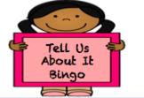 Tell Us About It Bingo