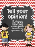 Tell Your Opinion - Introducting Kindergarten Opinion Writ