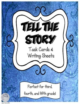 Tell the Story! Task Cards and Writing Sheets