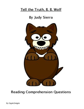 Tell the Truth, Big Bad Wolf Reading Comprehension Questions