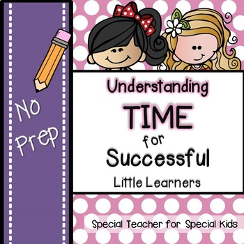 Telling TIME for Successful Little Learners ** No Prep**