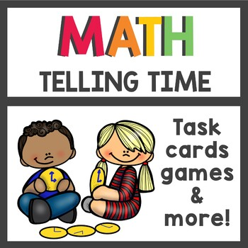 Telling Time Task Cards and Worksheets