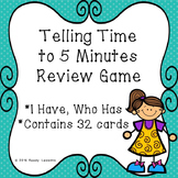 I Have Who Has Telling Time Game for Telling Time to 5 Minutes Game 2.MD.7