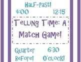 Telling Time: A Matching Game!