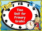 Telling Time:  A Primary Unit to Dig Deeper and Fully Unde