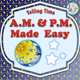 Telling Time - A.M. and P.M. - Activities, Centers, Worksheets and Anchor Charts