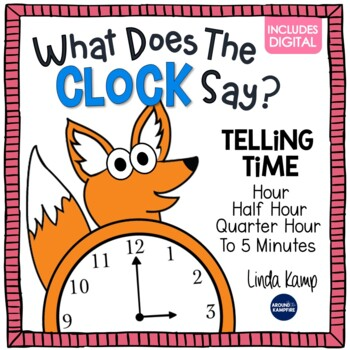 telling time activities what does the clock say by linda kamp tpt. Black Bedroom Furniture Sets. Home Design Ideas
