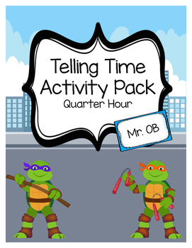 Ninja Turtles Telling Time Activity Pack - Quarter Hour