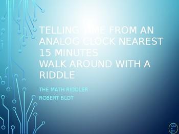 Telling Time Analog Clock nearest 15 mins Walk Around Or Gallery Walk Riddle