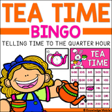 Telling Time Bingo - Tea Time - Telling Time to the Quarter Hour