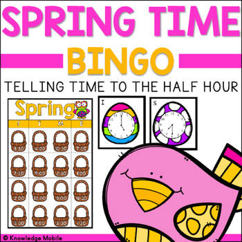 Telling Time Bingo - Spring Time - Telling Time to the Nea