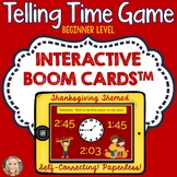 Telling Time, Boom Cards, Thanksgiving Theme, Beginner Level, Games
