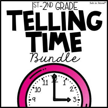 Telling Time Bundle 1st & 2nd Grade Activities