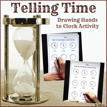 Telling Time - Drawing Hands to Clock Activity