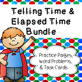 Telling Time, Elapsed Time and Intervals of Time  Bundle