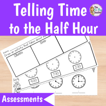 Telling Time to the Hour and Half Hour Assessments