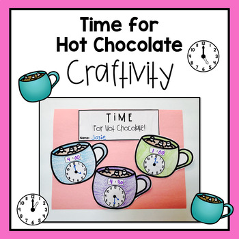 Telling Time Hot Chocolate Craftivity
