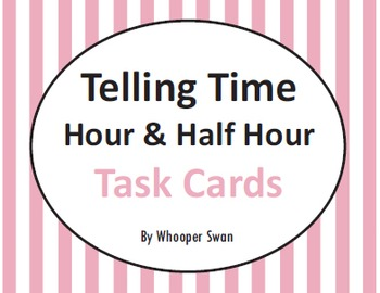 Telling Time Task Cards: Hour and Half Hour