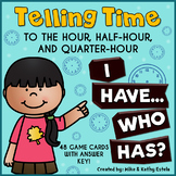 Telling Time to the Hour, Half-hour, and Quarter-hour {I Have...Who Has?}
