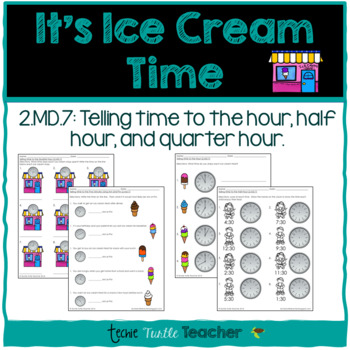 Telling Time - It's Ice Cream Time!  (CCSS 2.MD.7)
