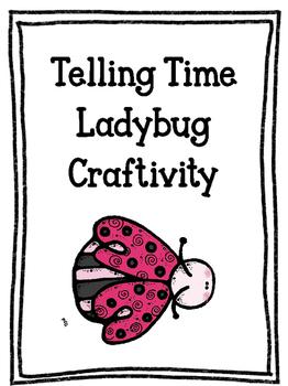 Telling Time Ladybug Craftivity