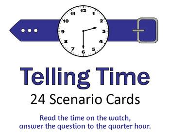 Telling Time - Life Skills Scenario Cards to Quarter Hour