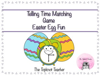 Telling Time Matching Game - Easter Egg Fun