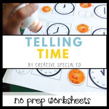 Telling Time: No Prep Worksheets for Special Education
