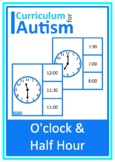 Telling the Time O'Clock 30 Minutes Half Past Past Cards Autism