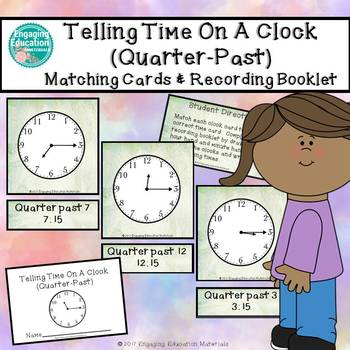 Telling Time On A Clock (Quarter-Past) Matching Cards & Recording Booklet