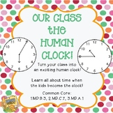 Time - Our Class the Human Clock - Use for hours, minutes, and elapsed time!