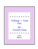 Telling Time * Pac For French Class ~ French Distance Learning