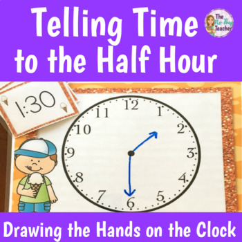Telling Time to the Hour and Half Hour Placing the Hands o