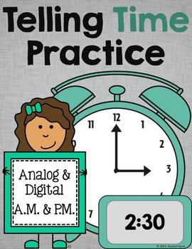Telling Time Practice - Analog & Digital, A.M. & P.M.
