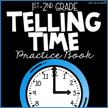 Telling Time Practice Book- 34 Practice Pages!