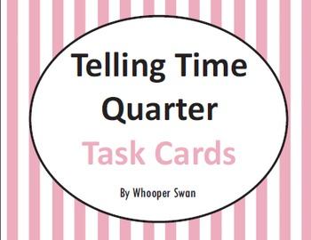 Telling Time Task Cards: Quarter