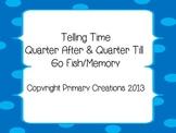 Telling Time Quarter After & Quarter Till Memory/Go Fish