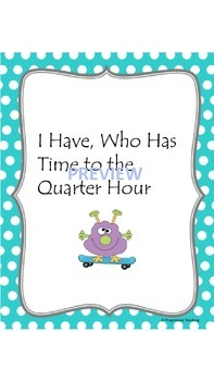 Telling Time Quarter Hour I Have, Who Has Game
