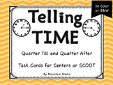Telling Time: Quarter Till & Quarter After Task Cards for