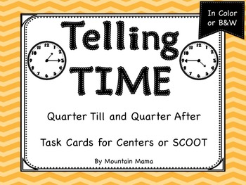 Telling Time: Quarter Till & Quarter After Task Cards for