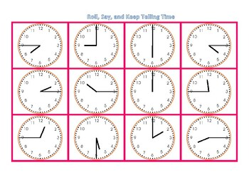 Telling Time Roll, Say, Keep Quarter hour, half hour and hour